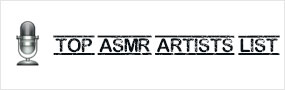 List of ASMR Artists